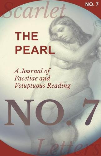 The Pearl - A Journal of Facetiae and Voluptuous Reading - No. 7 (Paperback)