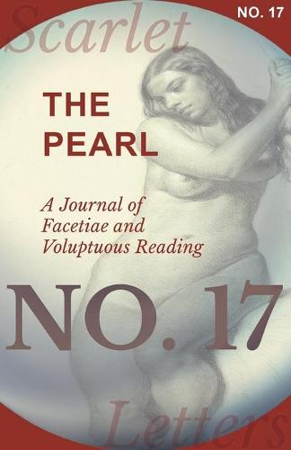 The Pearl - A Journal of Facetiae and Voluptuous Reading - No. 17 (Paperback)
