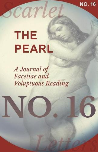 The Pearl - A Journal of Facetiae and Voluptuous Reading - No. 16 (Paperback)