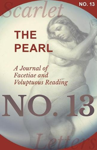 The Pearl - A Journal of Facetiae and Voluptuous Reading - No. 13 (Paperback)