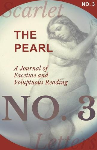 The Pearl - A Journal of Facetiae and Voluptuous Reading - No. 3 (Paperback)