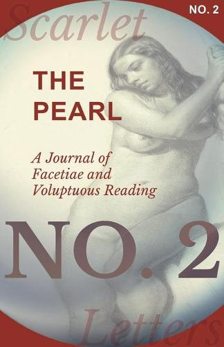 The Pearl - A Journal of Facetiae and Voluptuous Reading - No. 2 (Paperback)