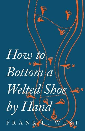 How to Bottom a Welted Shoe by Hand (Paperback)