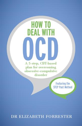 How to Deal with OCD: A 5-step, CBT-based plan for overcoming  obsessive-compulsive disorder (Paperback)