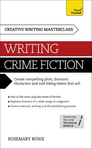 Masterclass: Writing Crime Fiction: How to create compelling plots, dramatic characters and nail biting twists in crime and detective fiction (Paperback)