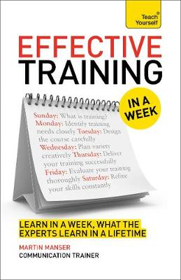 Deliver Great Training Courses In A Week: Lead An Outstanding Training Course In Seven Simple Steps (Paperback)