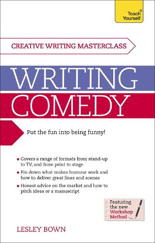 Writing Comedy: How to use funny plots and characters, wordplay and humour in your creative writing (Paperback)