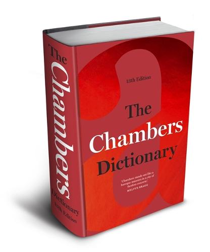 The Chambers Dictionary (13th Edition): The English dictionary of choice for writers, crossword setters and word lovers (Hardback)