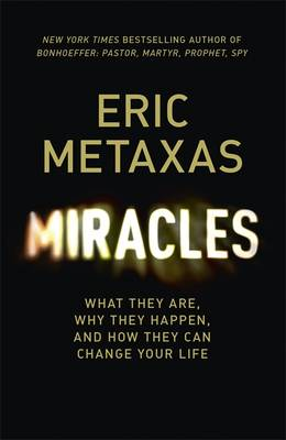 Miracles: What They Are, Why They Happen, and How They Can Change Your Life (Hardback)
