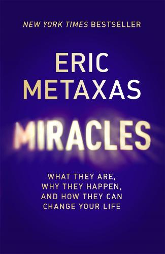 Miracles: What They Are, Why They Happen, and How They Can Change Your Life (Paperback)