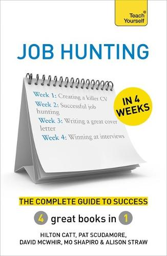 Job Hunting in 4 Weeks: The Complete Guide to Success: Teach Yourself (Paperback)