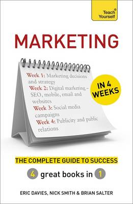 Marketing in 4 Weeks: The Complete Guide to Success: Teach Yourself (Paperback)
