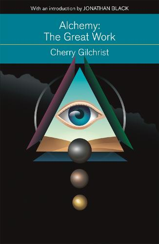 Alchemy: The Great Work: A Brief History of Western Hermeticism (Paperback)