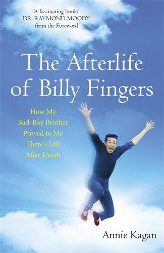 The Afterlife of Billy Fingers: Life, Death and Everything Afterwards (Paperback)