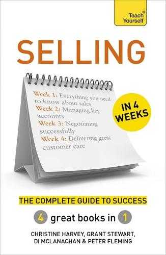 Selling in 4 Weeks: The Complete Guide to Success: Teach Yourself (Paperback)