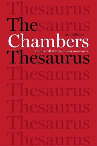 The Chambers Thesaurus, 5th Edition (Hardback)