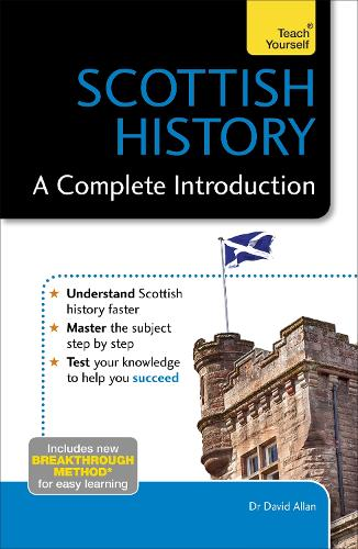 Scottish History: A Complete Introduction: Teach Yourself (Paperback)