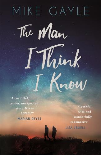 The Man I Think I Know: A feel-good, uplifting story of the most unlikely friendship (Hardback)