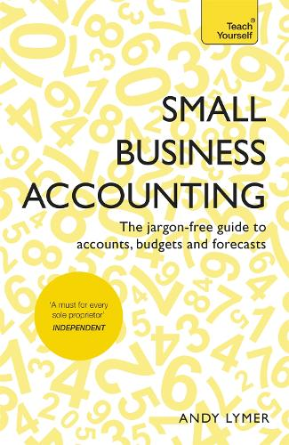 Small Business Accounting: The jargon-free guide to accounts, budgets and forecasts (Paperback)