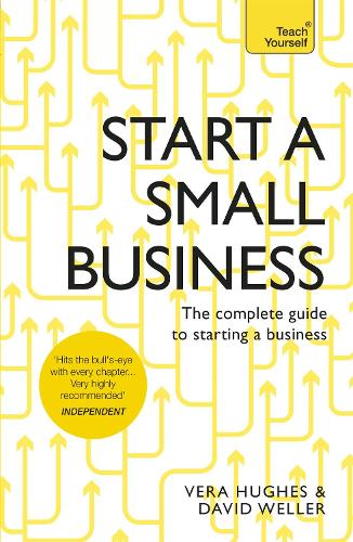 Start a Small Business: The complete guide to starting a business (Paperback)