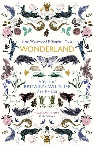 Wonderland: A Year of Britain's Wildlife, Day by Day (Hardback)