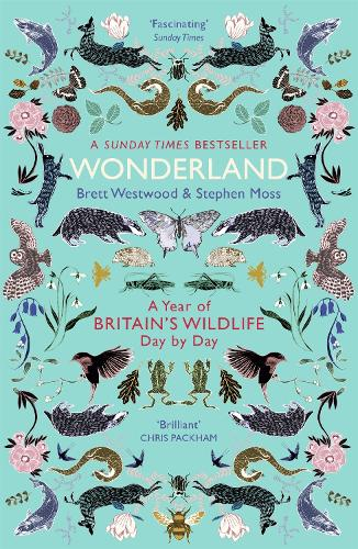 Wonderland: A Year of Britain's Wildlife, Day by Day (Paperback)
