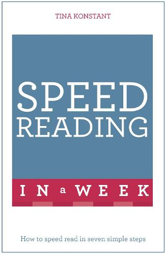 Speed Reading In A Week: How To Speed Read In Seven Simple Steps (Paperback)