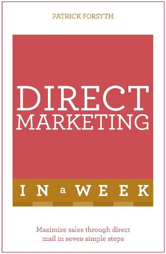 Direct Marketing In A Week: Maximize Sales Through Direct Mail In Seven Simple Steps (Paperback)