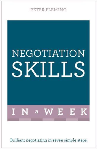 Negotiation Skills In A Week: Brilliant Negotiating In Seven Simple Steps (Paperback)