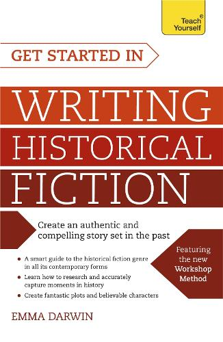 Get Started in Writing Historical Fiction (Paperback)