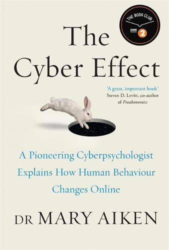 The Cyber Effect: A Pioneering Cyberpsychologist Explains How Human Behaviour Changes Online (Hardback)