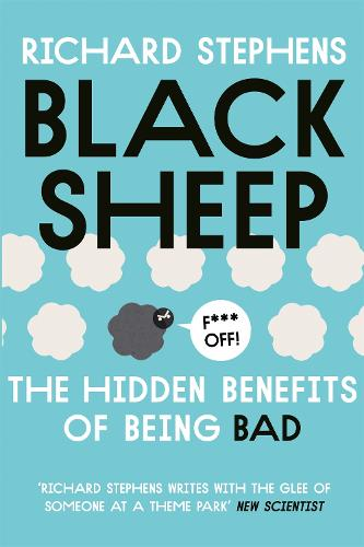 Black Sheep: The Hidden Benefits of Being Bad (Paperback)