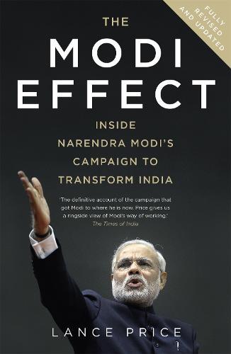The Modi Effect: Inside Narendra Modi's campaign to transform India (Paperback)