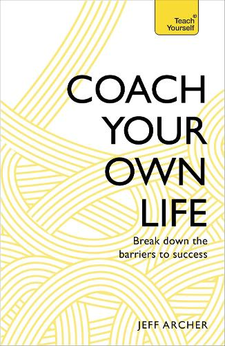 Coach Your Own Life: Break Down the Barriers to Success (Paperback)