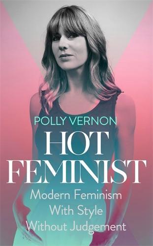 Hot Feminist (Paperback)