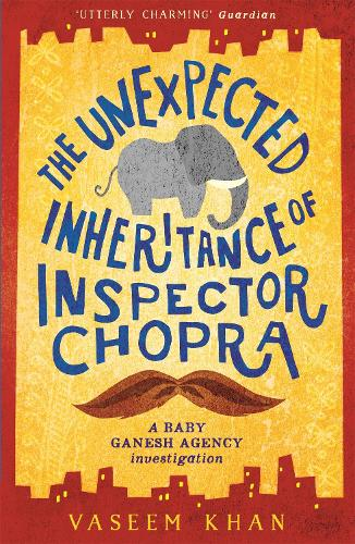 The Unexpected Inheritance of Inspector Chopra: Baby Ganesh Agency Book 1 - Baby Ganesh Agency (Paperback)