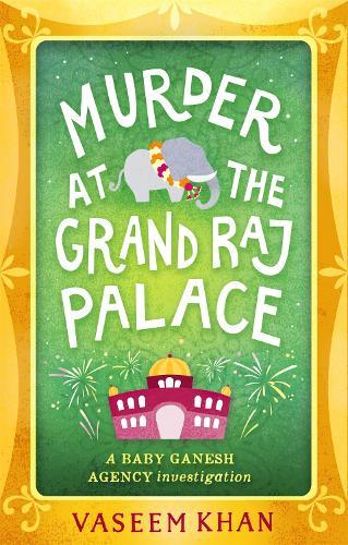 Murder at the Grand Raj Palace: Baby Ganesh Agency Book 4 - Baby Ganesh series (Hardback)