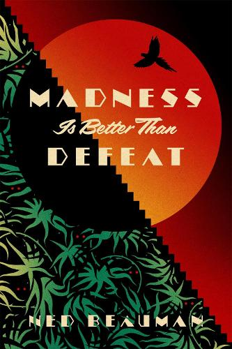 Madness is Better than Defeat (Hardback)