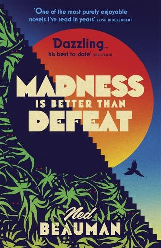 Madness is Better than Defeat (Paperback)