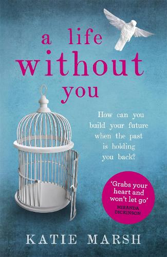 A Life Without You: a gripping and emotional page-turner about love and family secrets (Paperback)