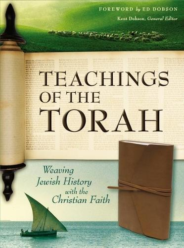 Teachings of the Torah: Weaving Jewish History with the Christian Faith - New International Version (Hardback)