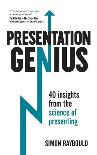 Presentation Genius: 40 Insights From the Science of Presenting (Paperback)