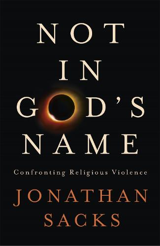 Not in God's Name: Confronting Religious Violence (Hardback)