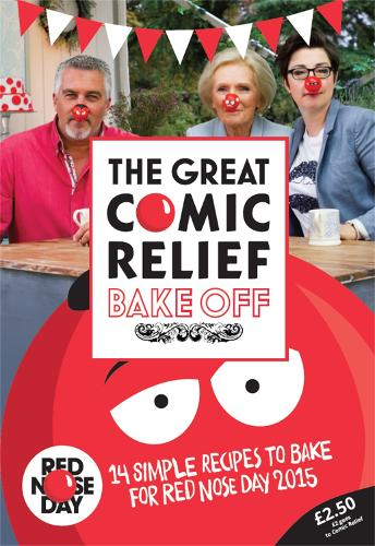 The Great Comic Relief Bake Off: 14 Simple Recipes to Bake for Red Nose Day 2015 (Paperback)
