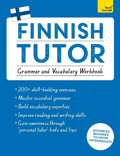 Finnish Tutor: Grammar and Vocabulary Workbook (Learn Finnish with Teach Yourself): Advanced beginner to upper intermediate course (Paperback)