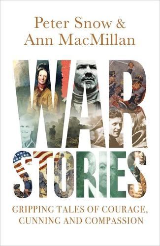 War Stories: Gripping Tales of Courage, Cunning and Compassion (Hardback)