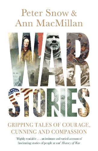 War Stories: Gripping Tales of Courage, Cunning and Compassion (Paperback)