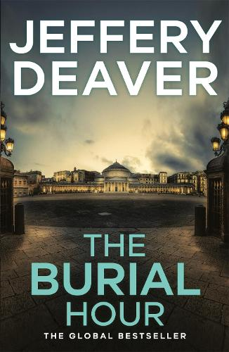 The Burial Hour: Lincoln Rhyme Book 13 - Lincoln Rhyme Thrillers (Paperback)