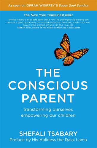 The Conscious Parent: Transforming Ourselves, Empowering Our Children (Paperback)