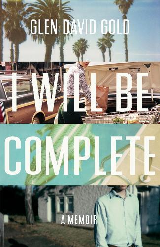 I Will Be Complete: A memoir (Hardback)
